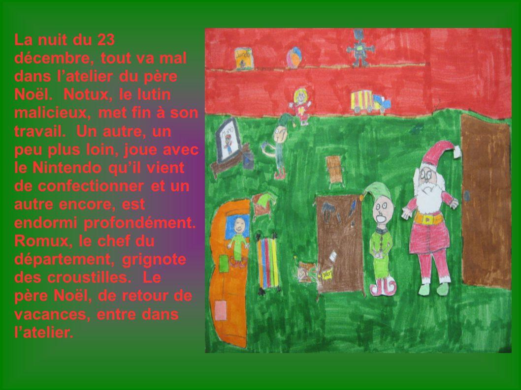 Lorsque le père Noël entre, il voit les lutins qui ne travaillent pas.