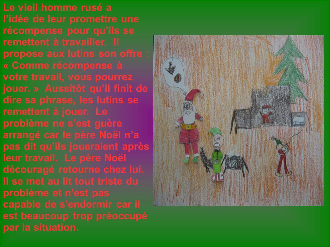 Le lendemain, lorsque le père Noël se réveille, il descend lescalier qui mène à latelier.