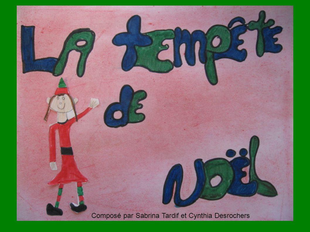 Composé par Sabrina Tardif et Cynthia Desrochers