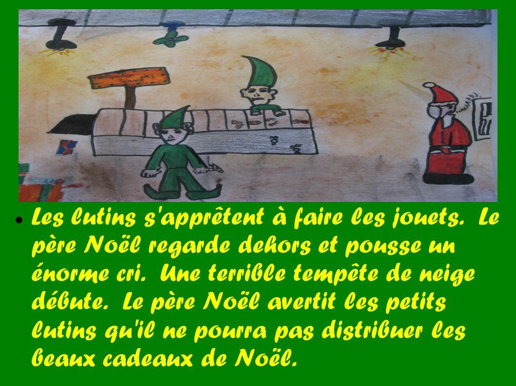Les lutins s'apprêtent à faire les jouets. Le père Noël regarde dehors et pousse un énorme cri. Une terrible tempête de neige débute. Le père Noël ave