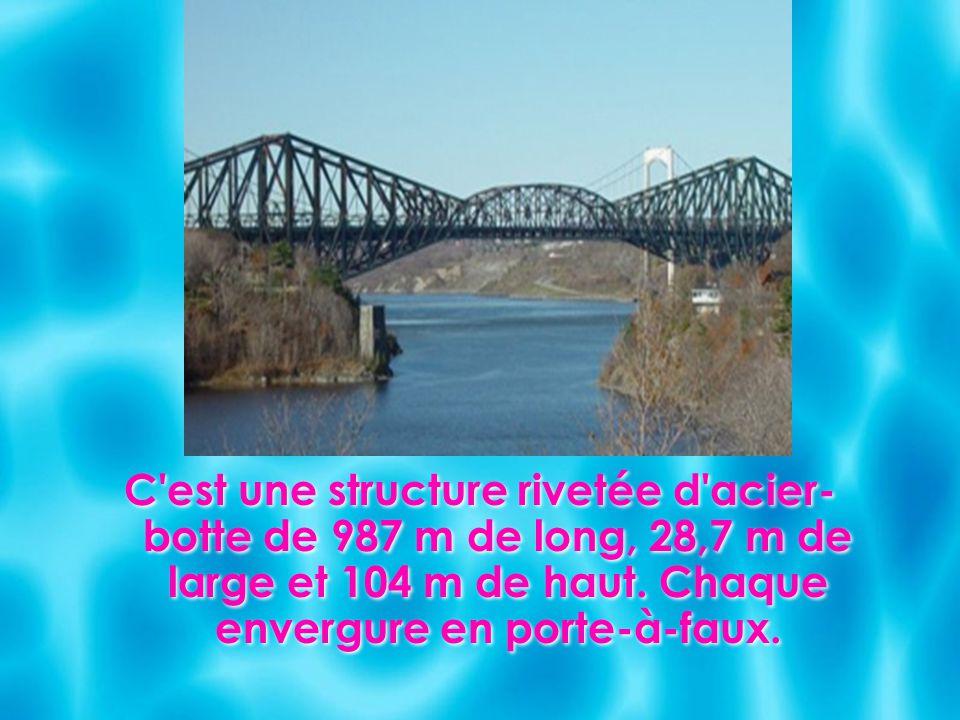 C'est une structure rivetée d'acier- botte de 987 m de long, 28,7 m de large et 104 m de haut. Chaque envergure en porte-à-faux.