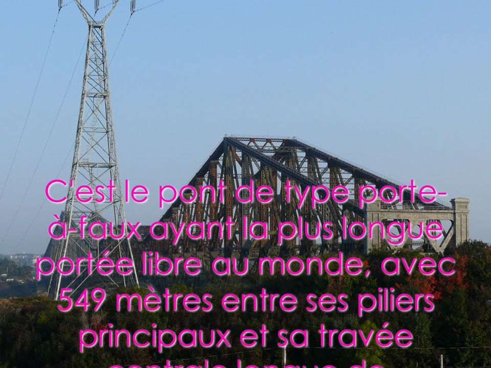 Le pont de Qu é bec est la propri é t é de la compagnie ferroviaire Canadien National.