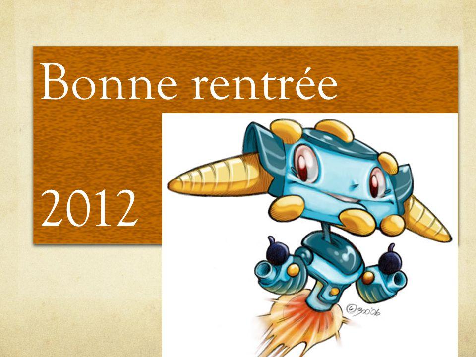Bonne rentrée 2012 Bonne rentrée 2012