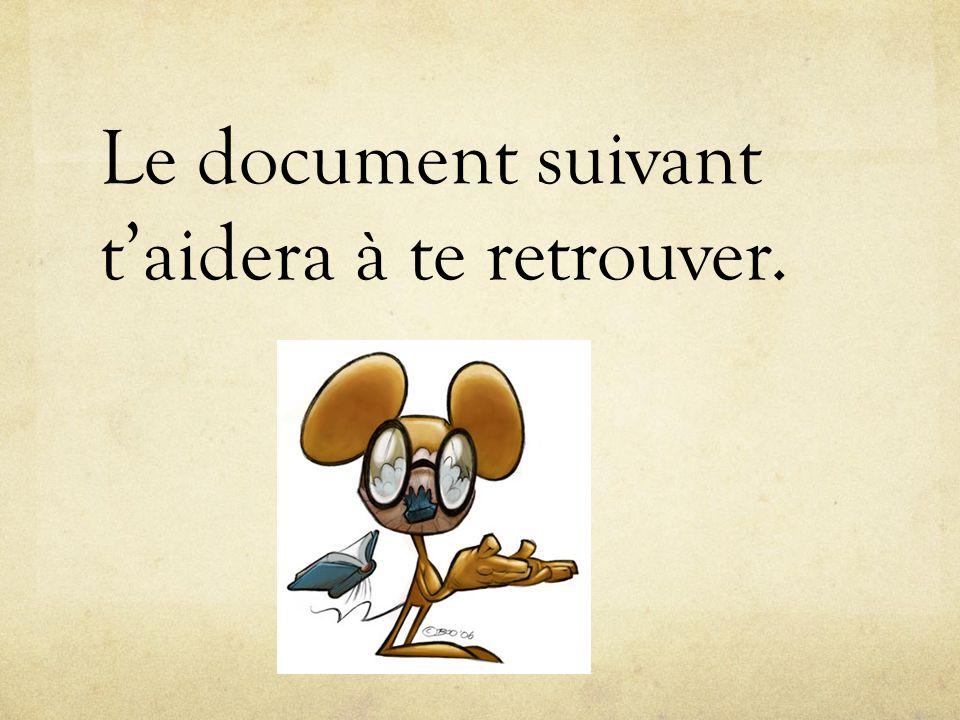 Le document suivant taidera à te retrouver.