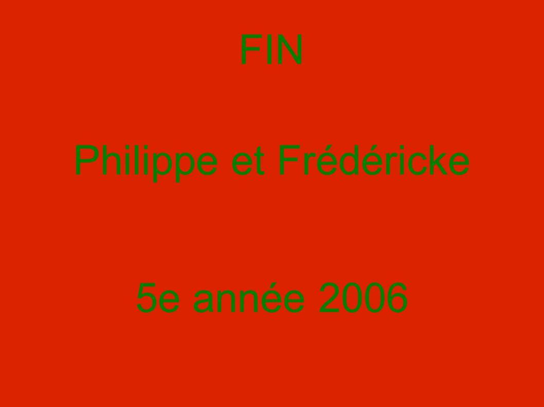 FIN Philippe et Frédéricke 5e année 2006