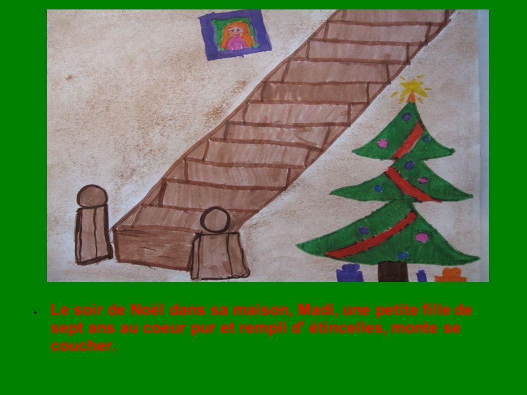 Le soir de Noël dans sa maison, Madi, une petite fille de sept ans au coeur pur et rempli d' étincelles, monte se coucher.