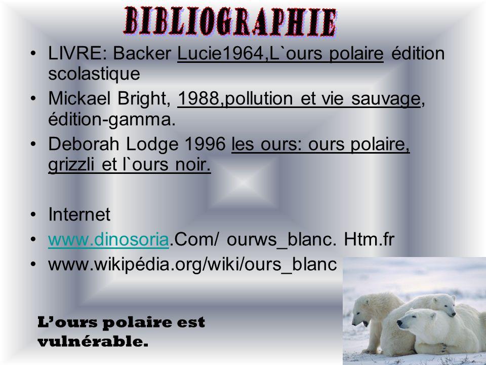 LIVRE: Backer Lucie1964,L`ours polaire édition scolastique Mickael Bright, 1988,pollution et vie sauvage, édition-gamma. Deborah Lodge 1996 les ours: