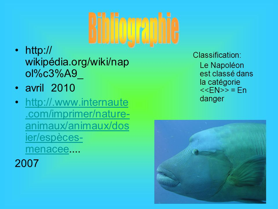 http:// wikipédia.org/wiki/nap ol%c3%A9_ avril 2010 http://.www.internaute.com/imprimer/nature- animaux/animaux/dos ier/espèces- menacee.... 2007 Clas