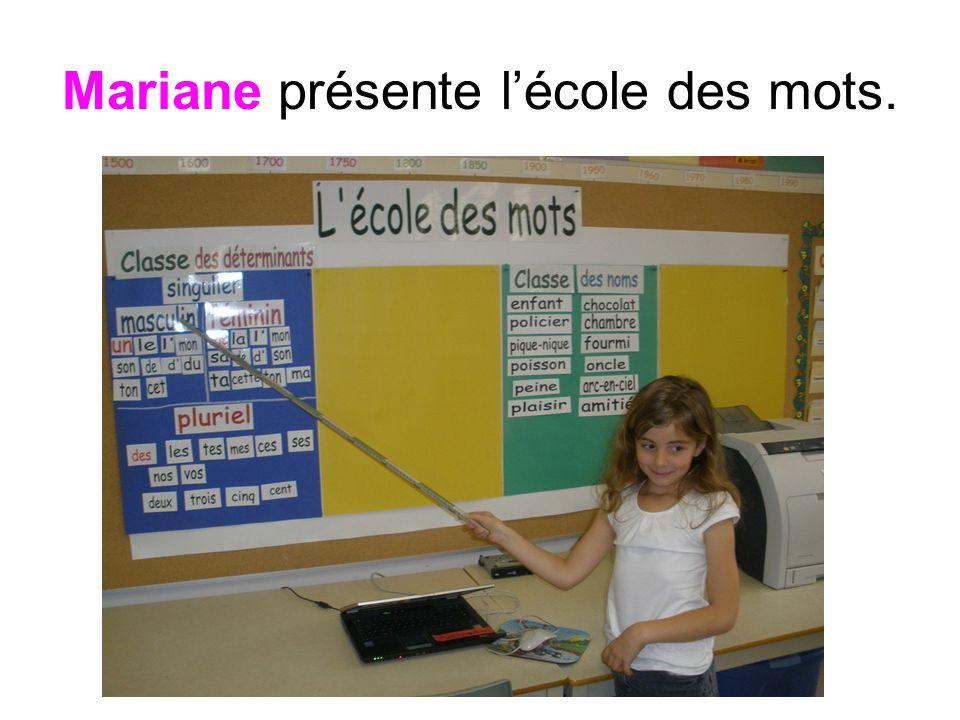 Mariane présente lécole des mots.