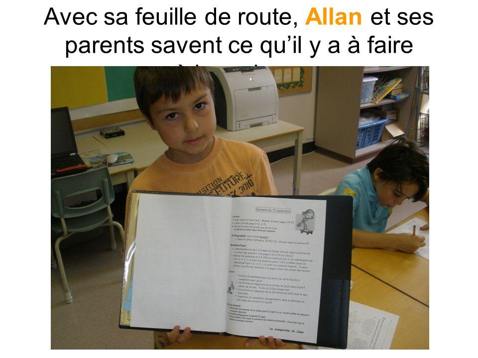 Avec sa feuille de route, Allan et ses parents savent ce quil y a à faire à la maison.