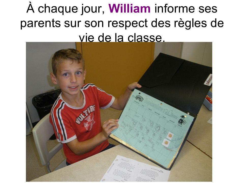 À chaque jour, William informe ses parents sur son respect des règles de vie de la classe.