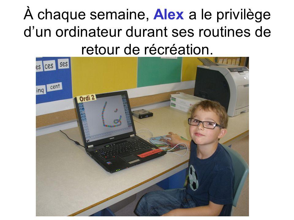 À chaque semaine, Alex a le privilège dun ordinateur durant ses routines de retour de récréation.
