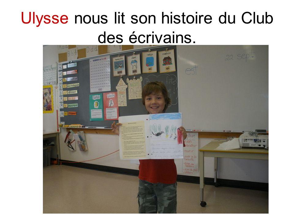 Ulysse nous lit son histoire du Club des écrivains.