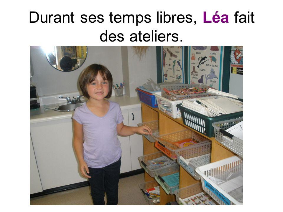 Durant ses temps libres, Léa fait des ateliers.