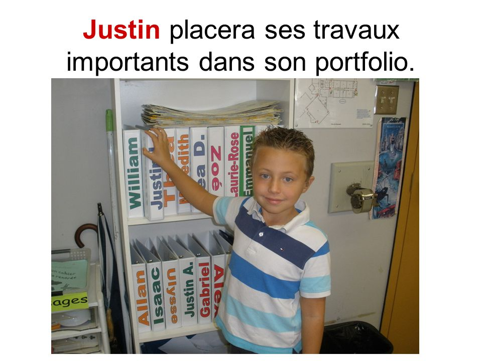 Justin placera ses travaux importants dans son portfolio.