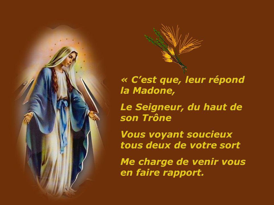 Puis, rompant le silence de la nuit, Lun des épis, senhardissant, lui dit: « Dites, Dame Marie, ah.