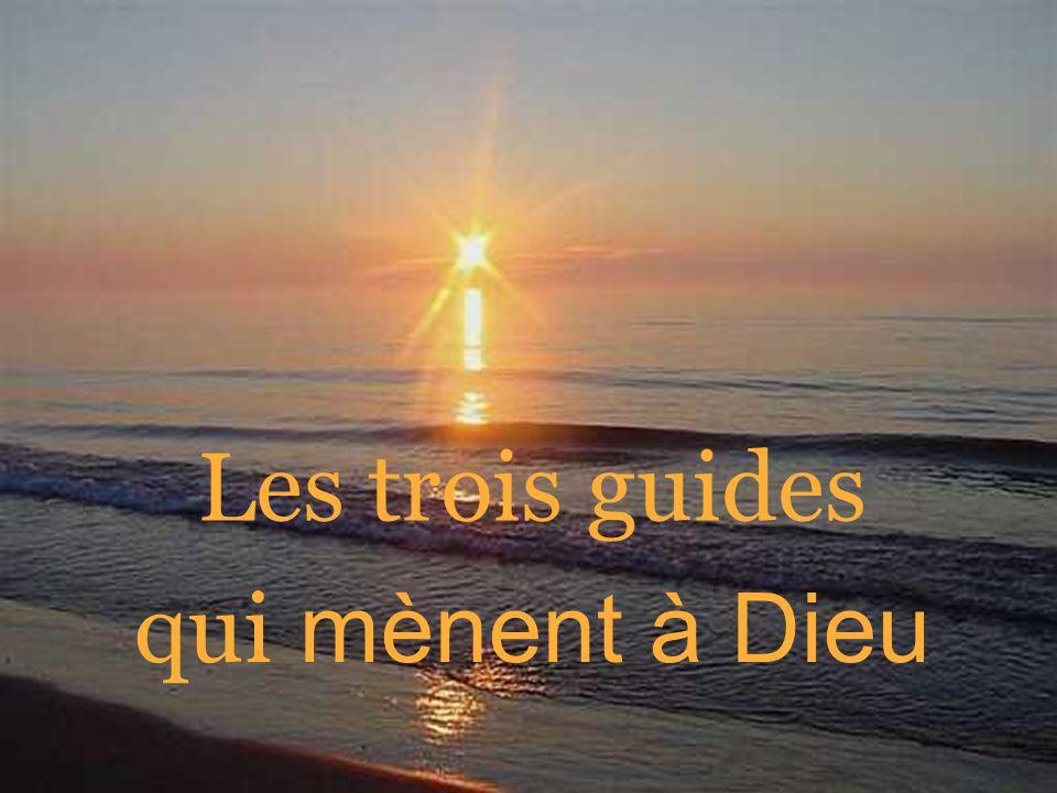 Les trois guides qui mènent à Dieu