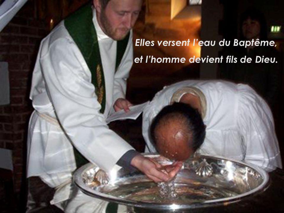Elles versent leau du Baptême, et lhomme devient fils de Dieu.