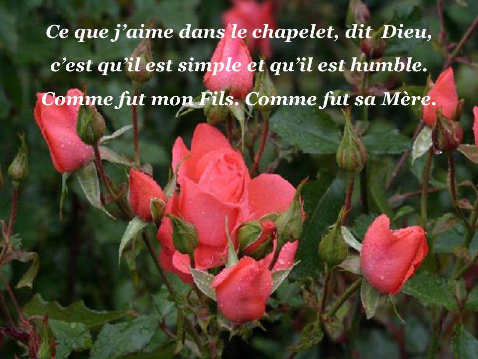 Ce que jaime dans le chapelet, dit Dieu, cest quil est simple et quil est humble.