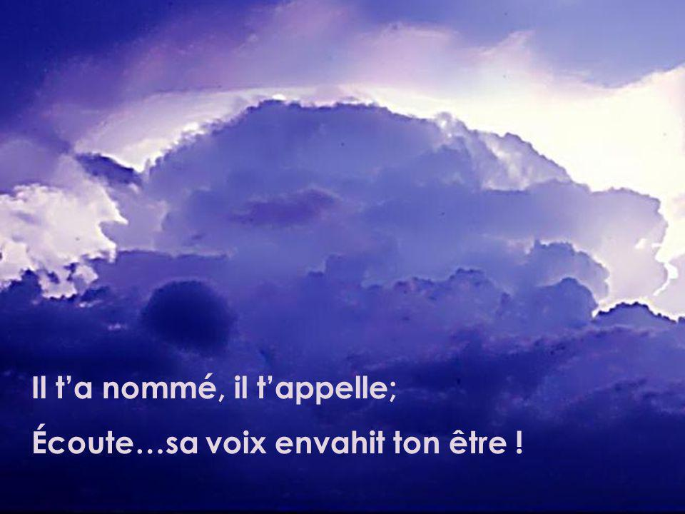 Écoute… Dieu parle où souffle lEsprit; Sa voix perce la nuée;