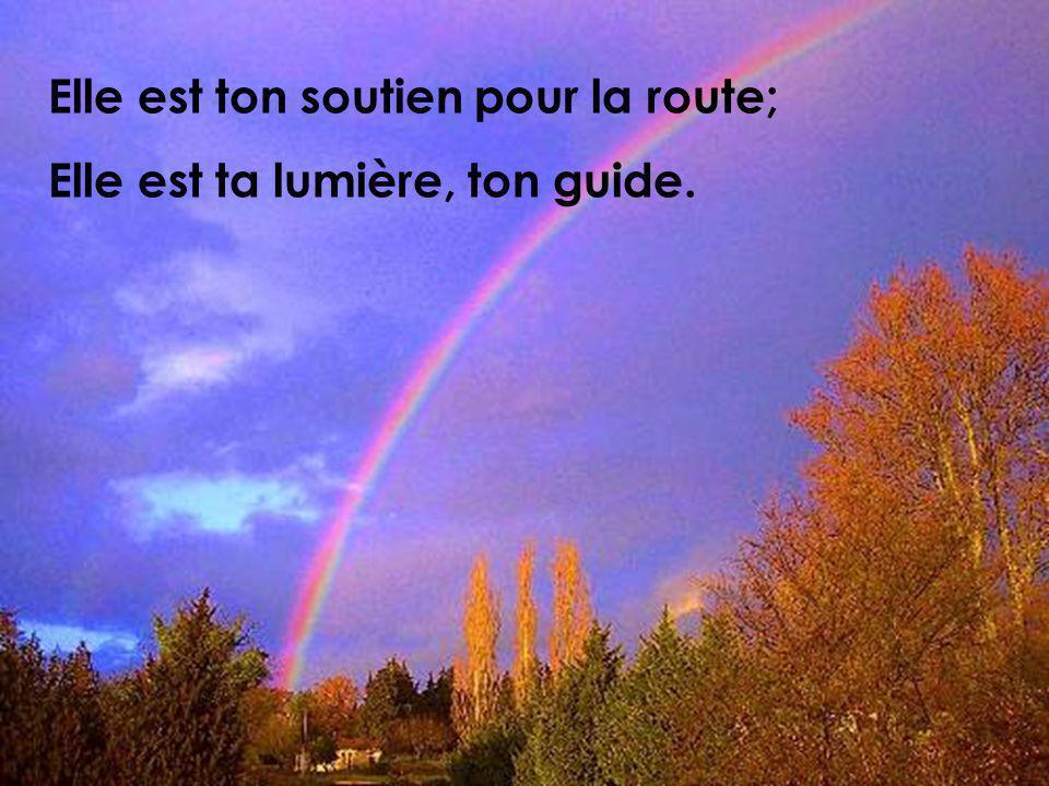 Elle est ton soutien pour la route; Elle est ta lumière, ton guide.