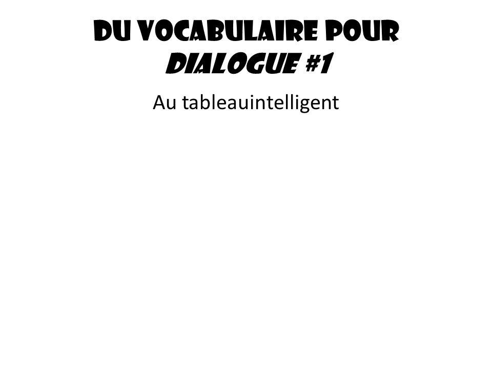 Du vocabulaire pour dialogue #1 Au tableauintelligent
