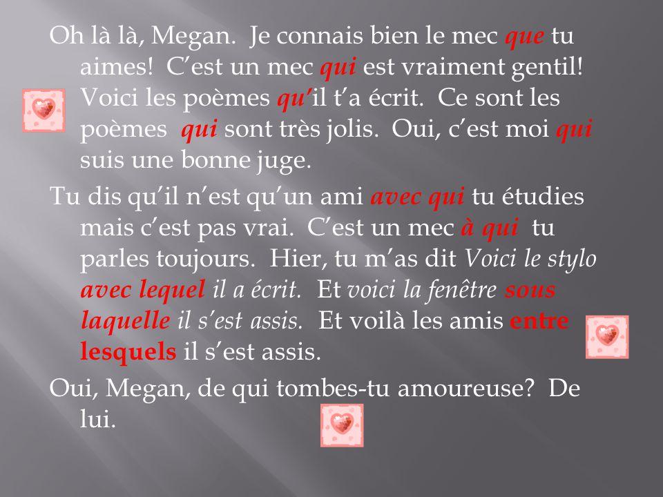 Oh là là, Megan.Je connais bien le mec que tu aimes.