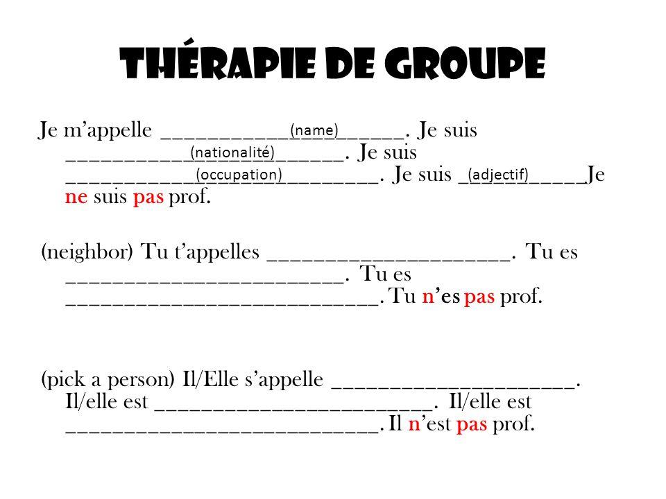 Thérapie de Groupe Je mappelle _____________________.