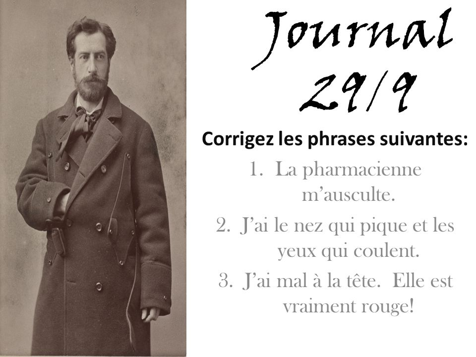 Journal 29/9 Corrigez les phrases suivantes: 1.La pharmacienne mausculte.