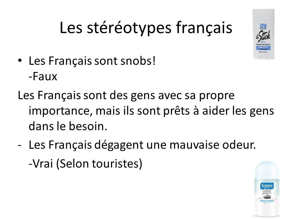 Les stéréotypes français Les Français sont snobs.