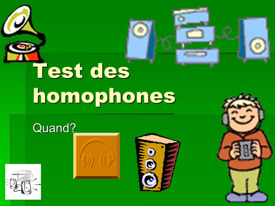 Test des homophones Quand?