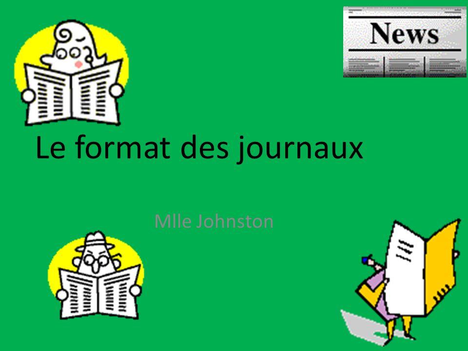 Le format des journaux Mlle Johnston