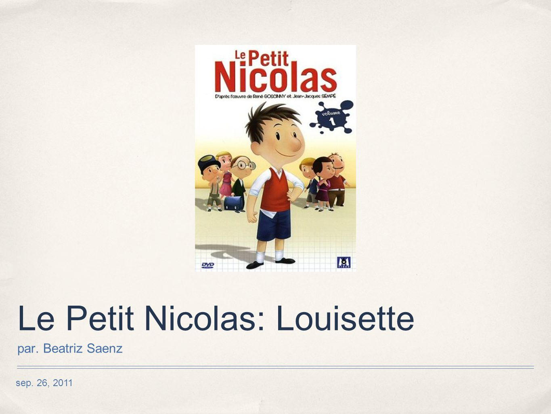 sep. 26, 2011 Le Petit Nicolas: Louisette par. Beatriz Saenz