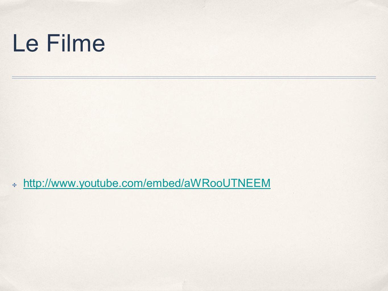 Le Filme http://www.youtube.com/embed/aWRooUTNEEM