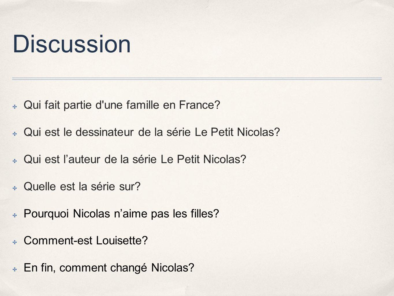 Discussion Qui fait partie d'une famille en France? Qui est le dessinateur de la série Le Petit Nicolas? Qui est lauteur de la série Le Petit Nicolas?