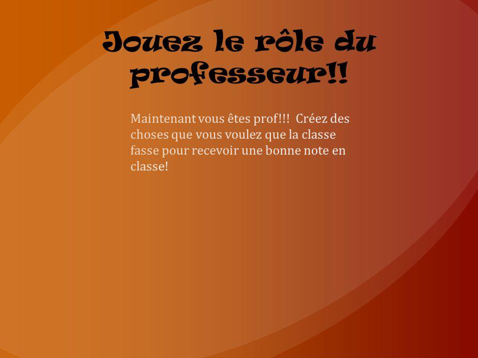 Jouez le rôle du professeur!!