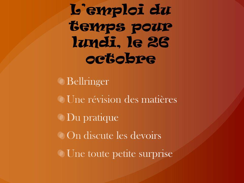 Lemploi du temps pour lundi, le 26 octobre