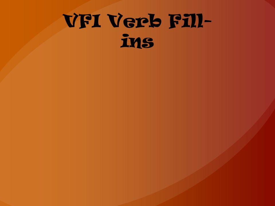 VFI Verb Fill- ins