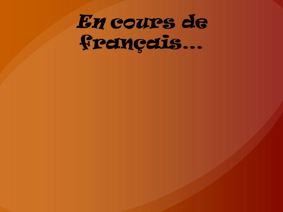 En cours de français…