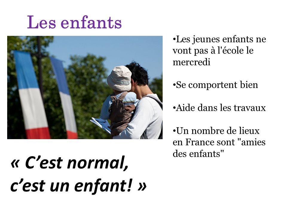 Les enfants Les jeunes enfants ne vont pas à l'école le mercredi Se comportent bien Aide dans les travaux Un nombre de lieux en France sont