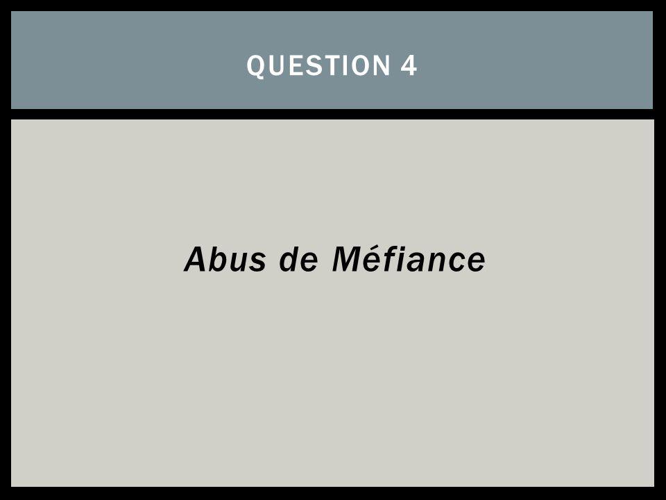 Abus de Méfiance QUESTION 4