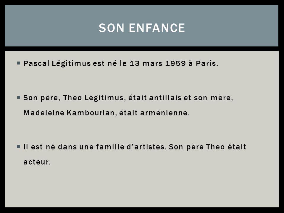 Pascal Légitimus est né le 13 mars 1959 à Paris. Son père, Theo Légitimus, était antillais et son mère, Madeleine Kambourian, était arménienne. Il est