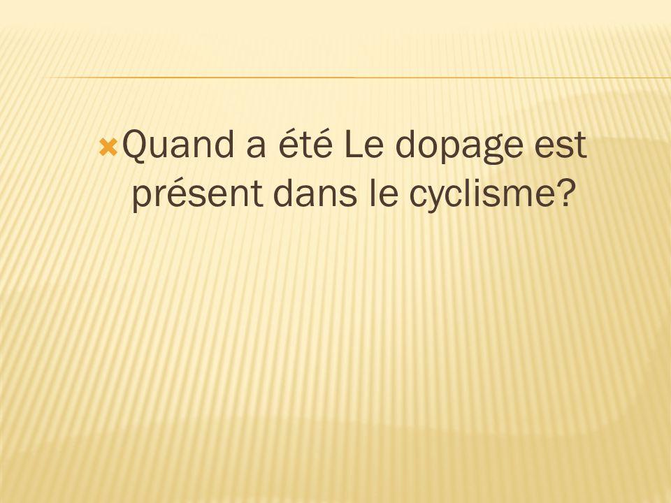 Quand a été Le dopage est présent dans le cyclisme