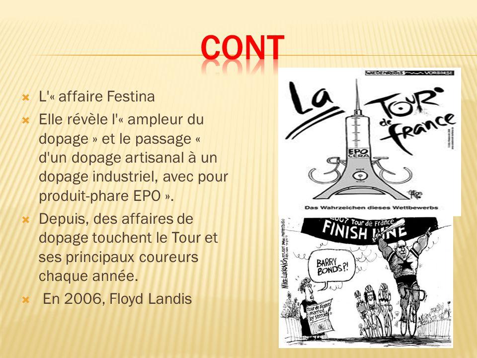 L « affaire Festina Elle révèle l « ampleur du dopage » et le passage « d un dopage artisanal à un dopage industriel, avec pour produit-phare EPO ».
