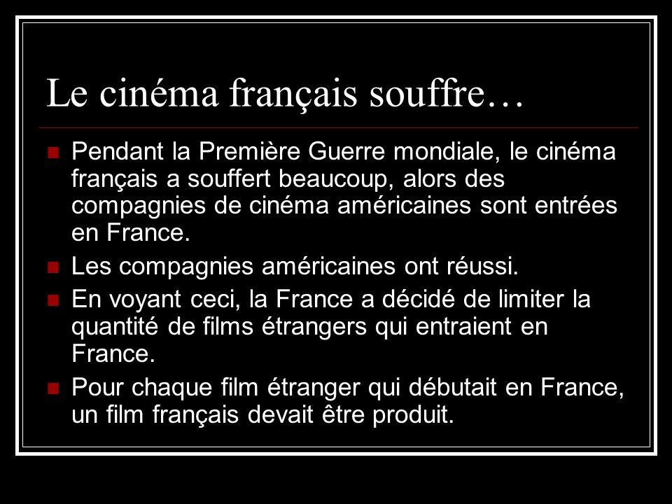 Le cinéma français souffre… Pendant la Première Guerre mondiale, le cinéma français a souffert beaucoup, alors des compagnies de cinéma américaines sont entrées en France.