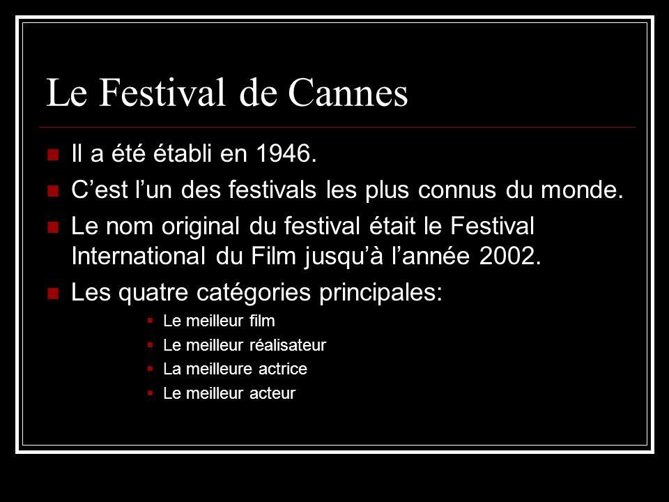 Le Festival de Cannes Il a été établi en 1946. Cest lun des festivals les plus connus du monde. Le nom original du festival était le Festival Internat