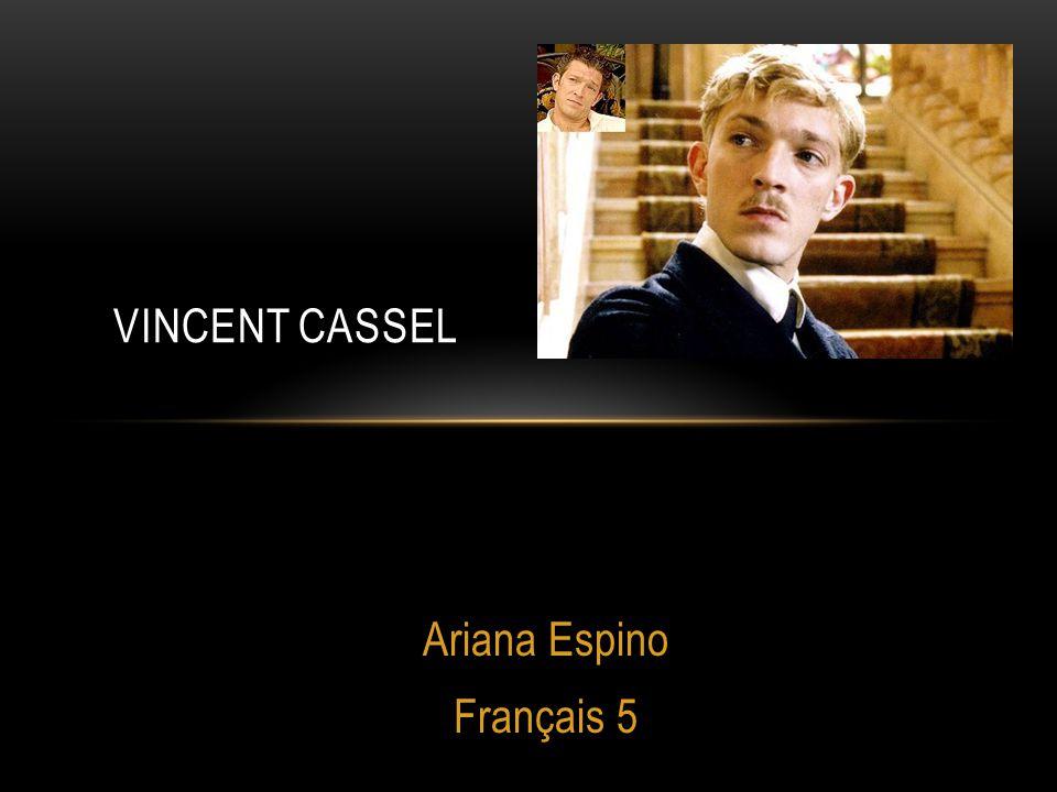 Ariana Espino Français 5 VINCENT CASSEL