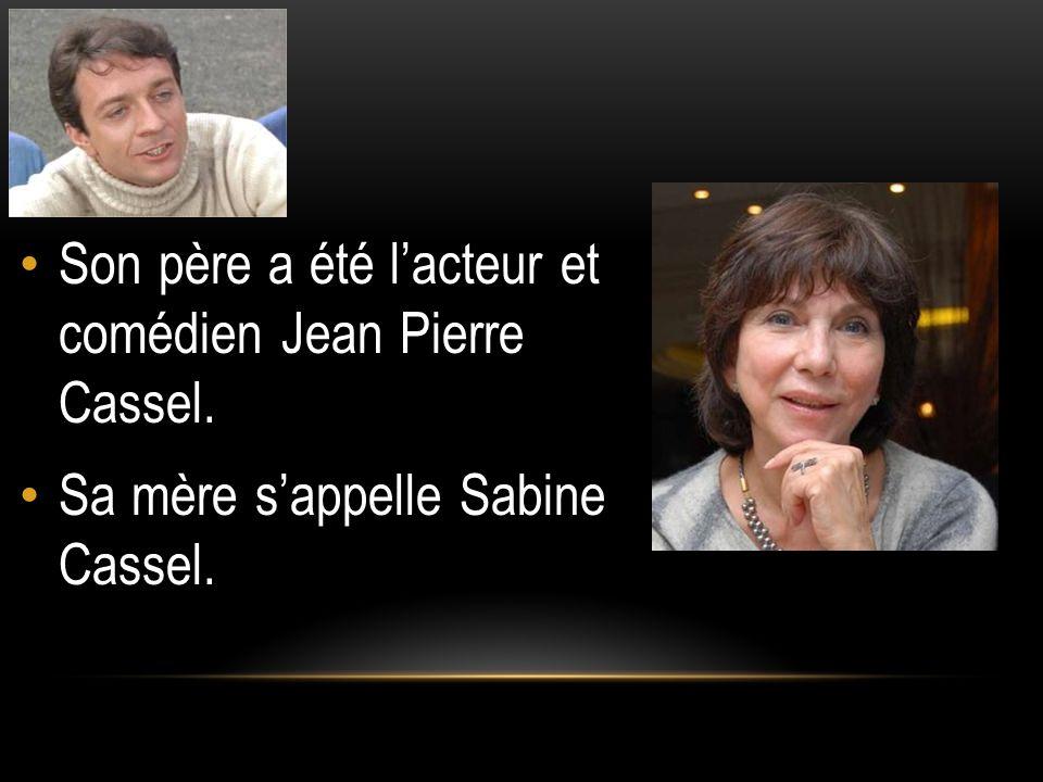 Son père a été lacteur et comédien Jean Pierre Cassel. Sa mère sappelle Sabine Cassel.