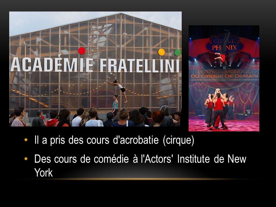Il a pris des cours d'acrobatie (cirque) Des cours de comédie à l'Actors' Institute de New York