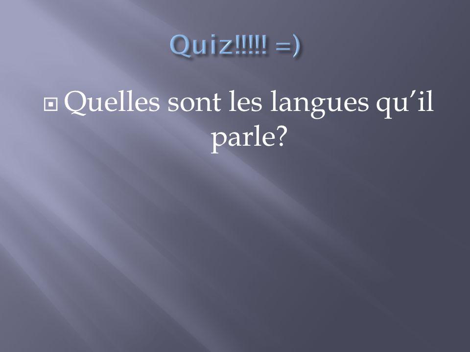 Quelles sont les langues quil parle?